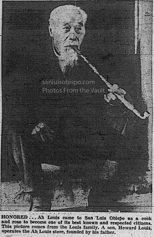 Ah Louis Ah Louis pioneer builder of San Luis Obispo Photos from the Vault