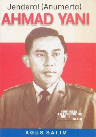 Ahmad Yani Ahmad Yani Jendral Anumerta by Agus Salim