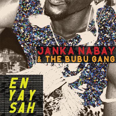 Ahmed Janka Nabay JANKA NABAY AND THE BUBU GANG LUAKA BOP