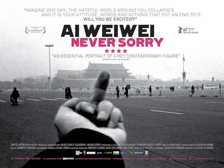Ai Weiwei: Never Sorry Ai Weiwei Never Sorry Here and Elsewhere