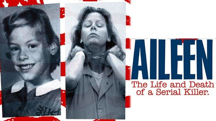 Aileen: Life and Death of a Serial Killer Aileen Life and Death of a Serial Killer Full Movie YouTube