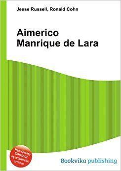 Aimerico Manrique de Lara Aimerico Manrique de Lara Amazoncouk Ronald Cohn Jesse Russell
