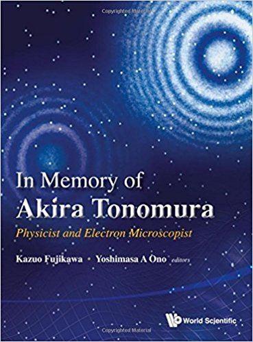 Akira Tonomura Amazoncom In Memory of Akira Tonomura Physicist and Electron