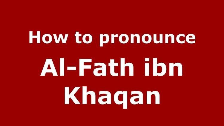 Al-Fath ibn Khaqan How to pronounce AlFath ibn Khaqan ArabicMorocco