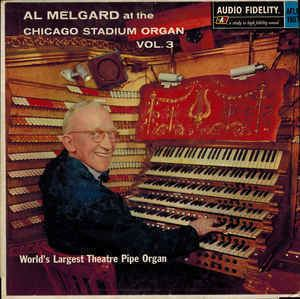 Al Melgard Al Melgard At The Chicago Stadium Organ Vol 3 Vinyl LP Album