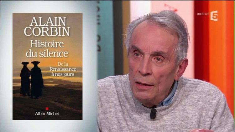 Alain Corbin Alain Corbin explore lhistoire du silence YouTube
