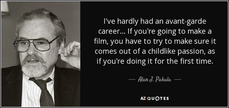 Alan J. Pakula QUOTES BY ALAN J PAKULA AZ Quotes
