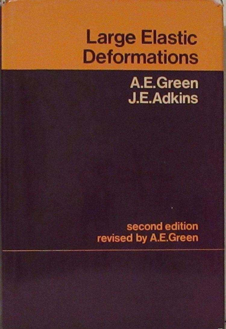 Albert E. Green Large Elastic Deformations Albert E Green JE Adkins