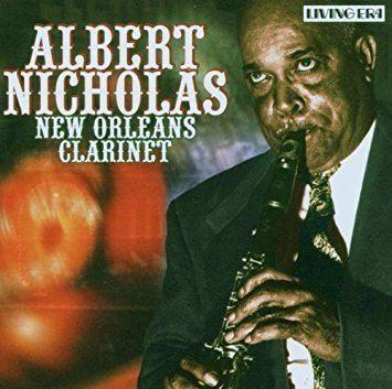 Albert Nicholas Albert Nicholas New Orleans Clarinet Amazoncom Music