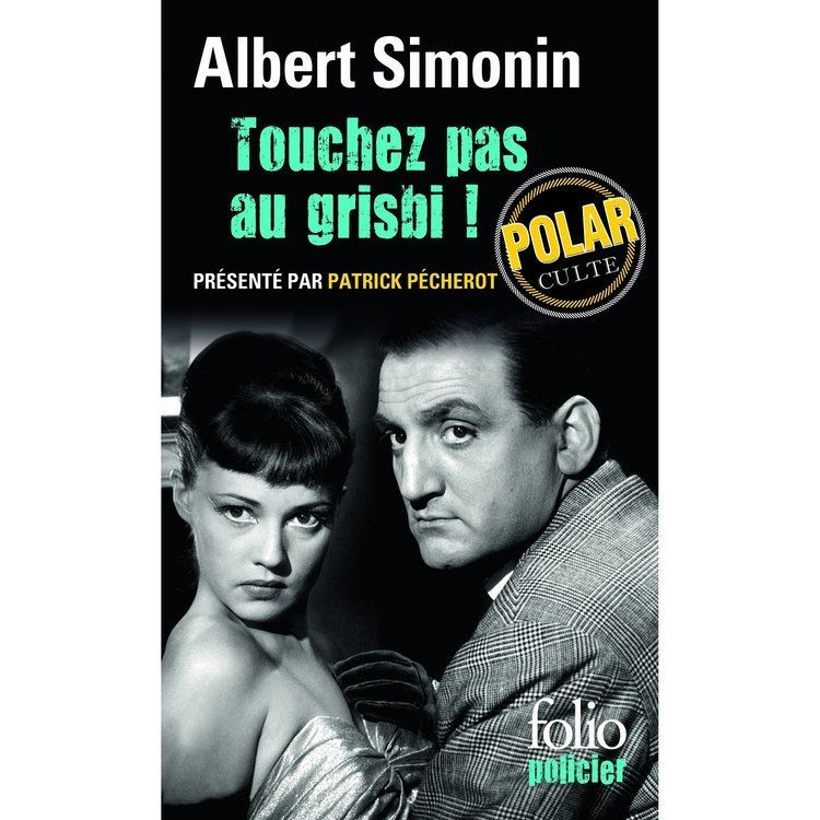 Albert Simonin Touchez pas au grisbi by Albert Simonin