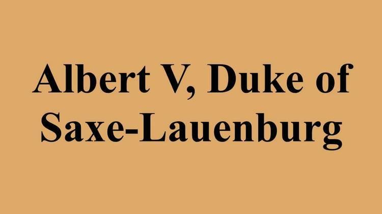Albert V, Duke of Saxe-Lauenburg Albert V Duke of SaxeLauenburg YouTube