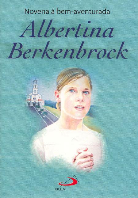 Albertina Berkenbrock Novena bemaventurada Albertina Berkenbrock 9788534927628