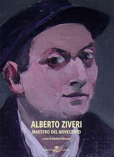 Alberto Ziveri Alberto Ziveri MAESTRO DEL NOVECENTO