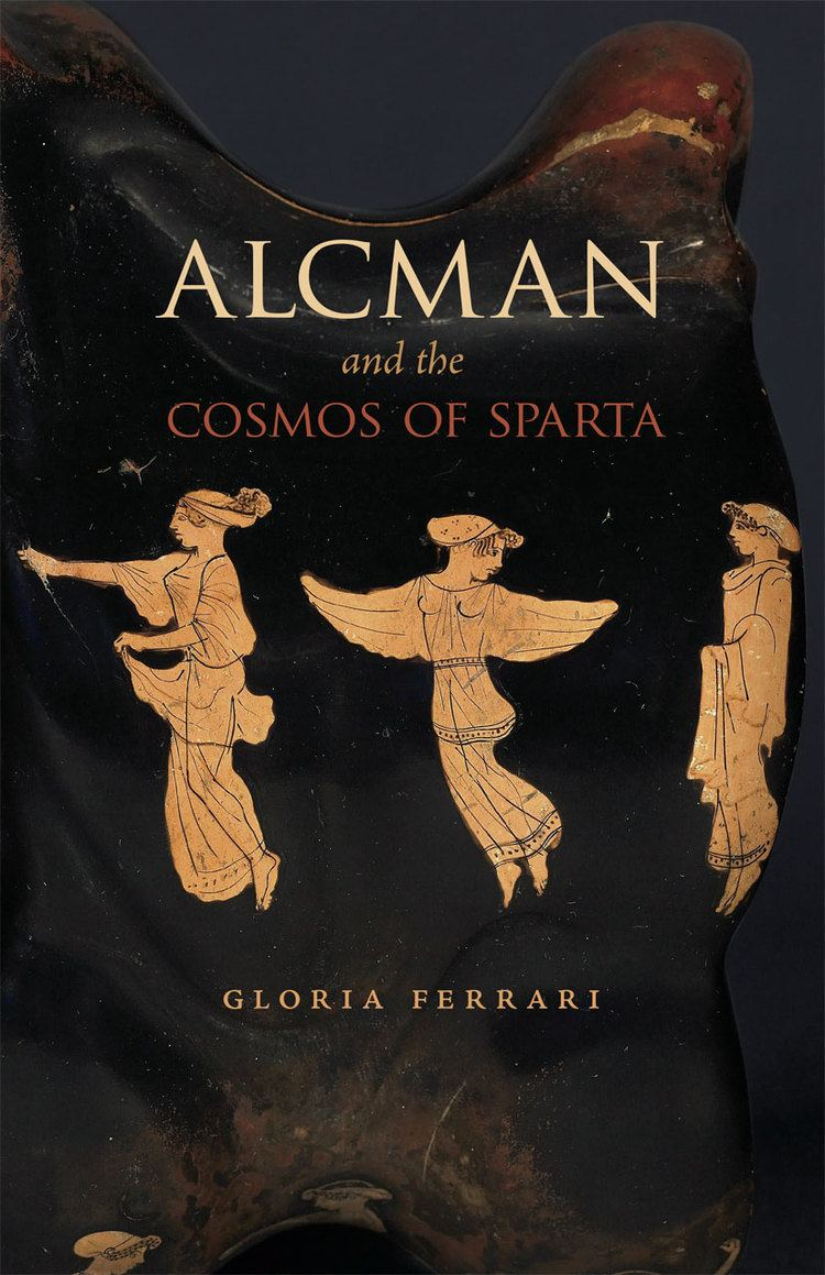Alcman Alcman and the Cosmos of Sparta Ferrari