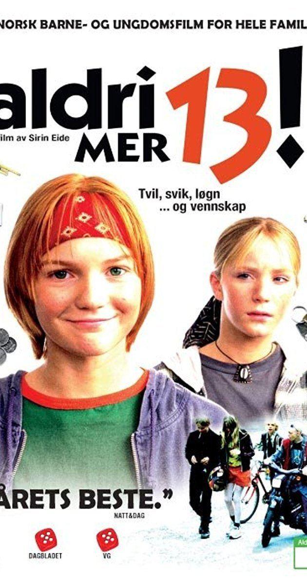 Aldri mer 13! Aldri mer 13 1996 IMDb