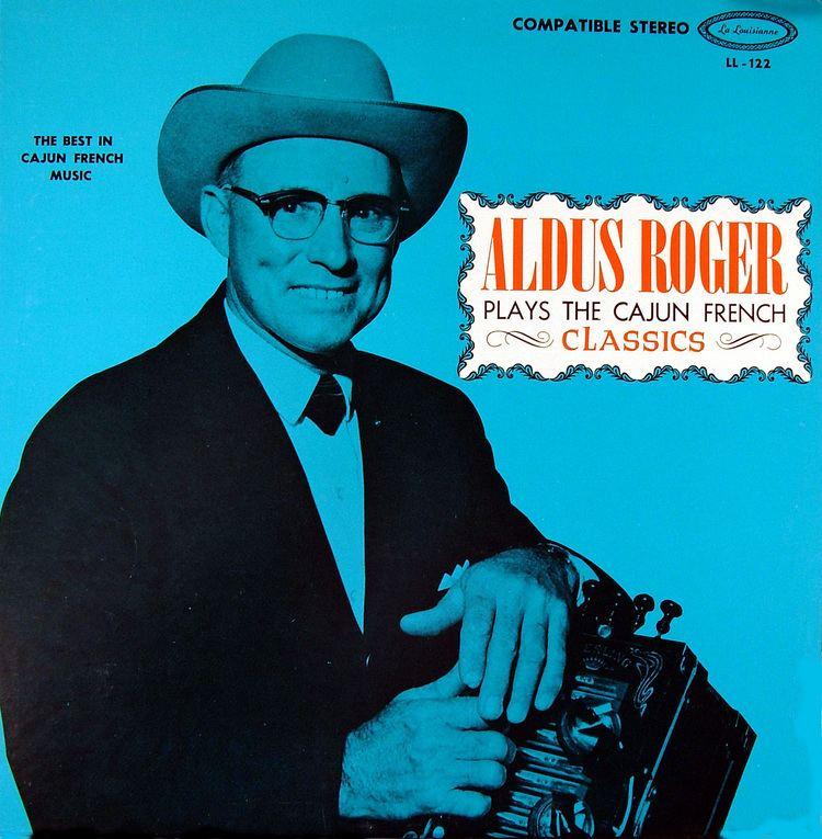 Aldus Roger Aldus Roger Plays the Cajun French Classics Cajun Louisiana