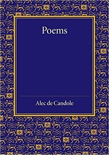 Alec de Candole Poems Alec de Candole 9781107432949 Amazoncom Books