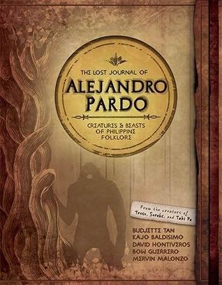 Alejandro Pardo The Lost Journal of Alejandro Pardo Creatures and Beasts of