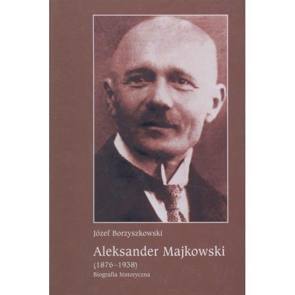 Aleksander Majkowski Aleksander Majkowski 18761938 Biografia historyczna