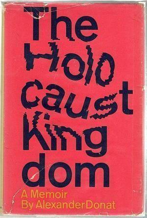 Alexander Donat The Holocaust Kingdom by Alexander Donat First Edition AbeBooks