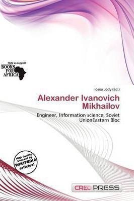 Alexander Ivanovich Mikhailov Alexander Ivanovich Mikhailov Iosias Jody 9786137470671