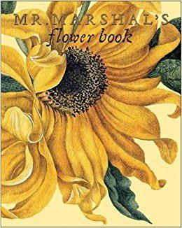 Alexander Marshal Mr Marshals Flower Book By author Alexander Marshal