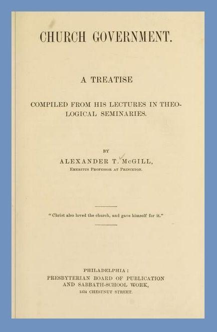 Alexander T. McGill Alexander T McGill 18071889 Presbyterians of the Past