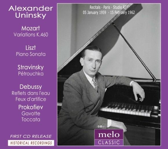 Alexander Uninsky Alexander Uninsky plays Mozart Liszt Stravinsky Debussy and Prokofiev
