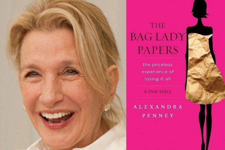Alexandra Penney The Bag Lady Papers How to lose money and alienate