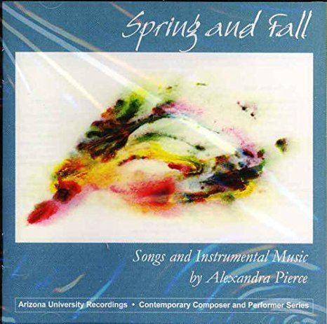 Alexandra Pierce Alexandra Pierce Spring Fall Songs Instrumental Music By