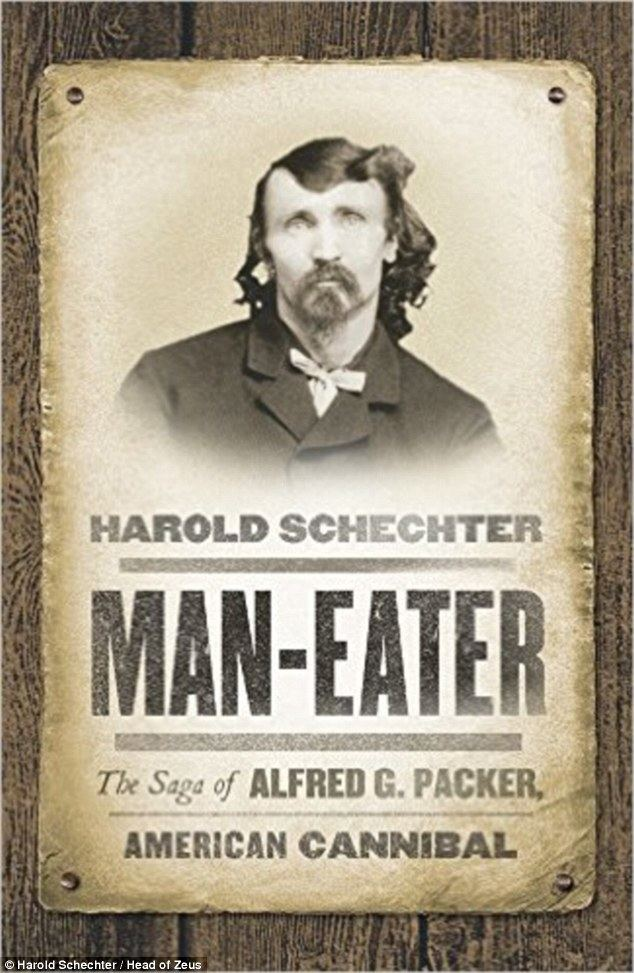 Alferd Packer How Wild West fortune hunter Alfred Packer turned to cannibalism