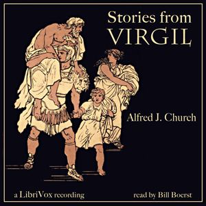 Alfred John Church Listen to Stories from Virgil by Alfred John Church at Audiobookscom