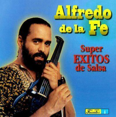 Alfredo de la Fe Super Exitos De Salsa Alfredo de la F Songs Reviews