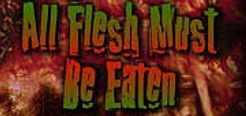 All Flesh Must Be Eaten All Flesh Must Be Eaten