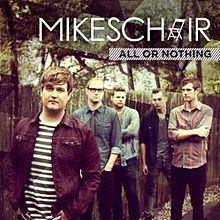 All or Nothing (Mikeschair album) httpsuploadwikimediaorgwikipediaenthumb6