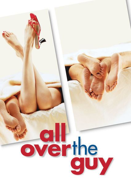 All Over the Guy Is All Over the Guy available to watch on UK Netflix NewOnNetflixUK