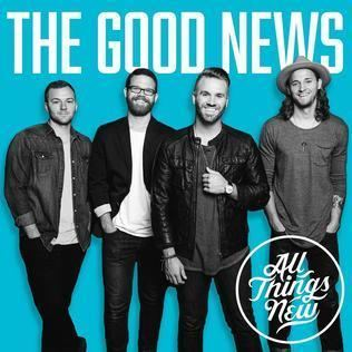 All Things New (band) The Good News album Wikipedia