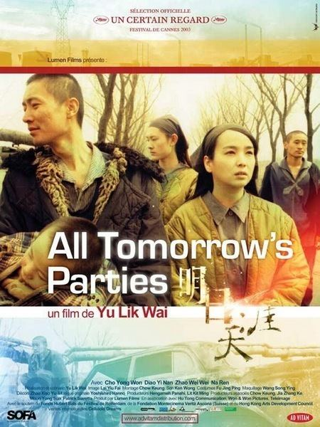 All Tomorrow's Parties (2003 film) Mingri tianya All Tomorrows Parties 2003 Nelson Likwai Yu