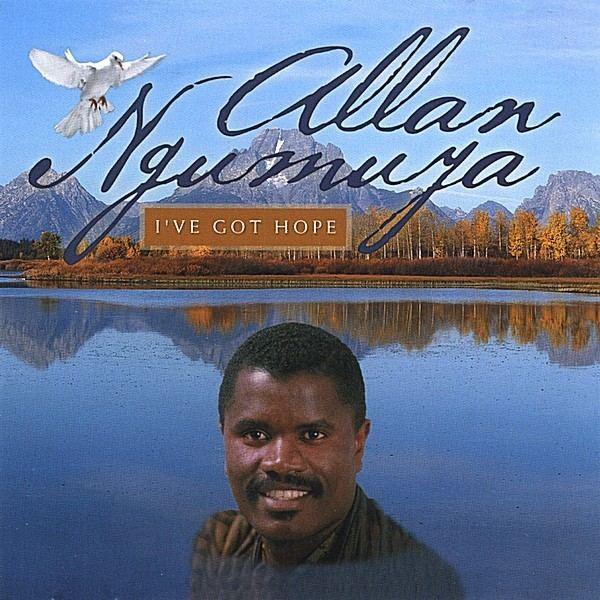 Allan Ngumuya Allan Ngumuya Ive Got Hope CD Baby Music Store