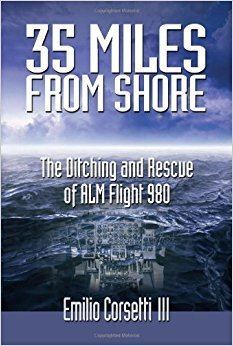 ALM Flight 980 35 Miles from Shore The Ditching and Rescue of ALM Flight 980