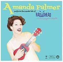 Amanda Palmer Performs the Popular Hits of Radiohead on Her Magical Ukulele httpsuploadwikimediaorgwikipediaenthumb1