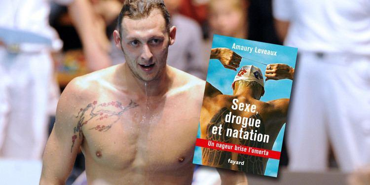 Amaury Leveaux Amaury Leveaux sort quotSexe drogue et natationquot un livre