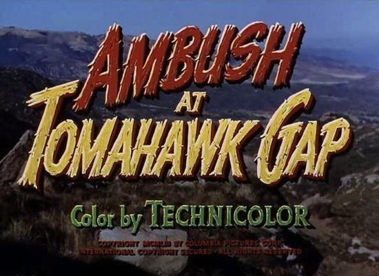 Ambush at Tomahawk Gap Jeff Arnolds West Ambush at Tomahawk Gap Columbia 1953