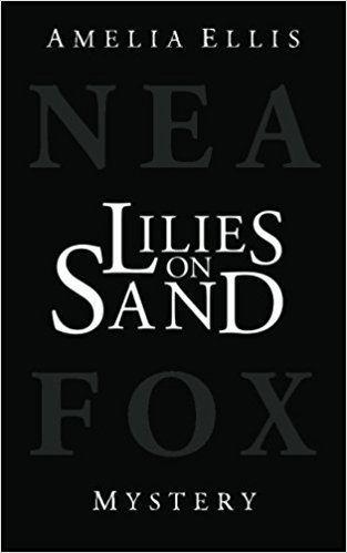 Amelia Ellis Lilies on Sand Volume 2 Amelia Ellis Rachel Ward 9783905965315