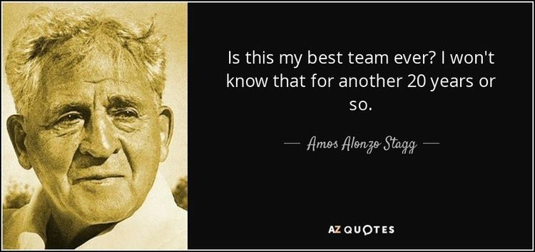 Amos Alonzo Stagg TOP 6 QUOTES BY AMOS ALONZO STAGG AZ Quotes