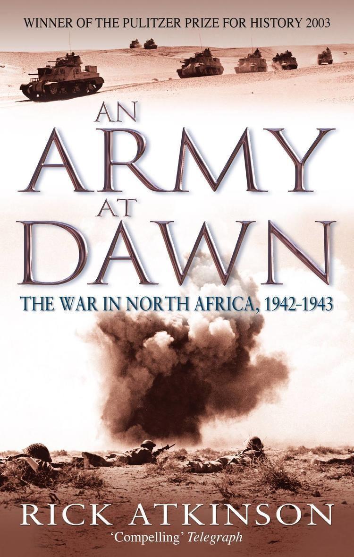 An Army at Dawn t0gstaticcomimagesqtbnANd9GcR72O3E4ooFYyq6o