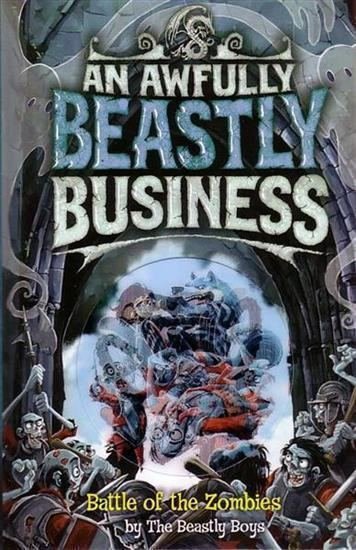 An Awfully Beastly Business Booktopia Battle of The Zombies An Awfully Beastly Business