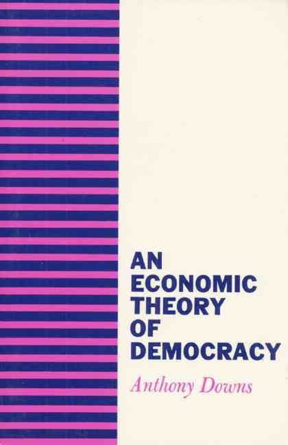 An Economic Theory of Democracy t3gstaticcomimagesqtbnANd9GcQlwtJh79tITsZIMV