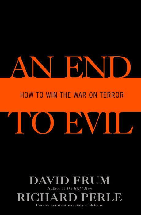 An End to Evil: How to Win the War on Terror t0gstaticcomimagesqtbnANd9GcR1lkhqMTVz77z52u