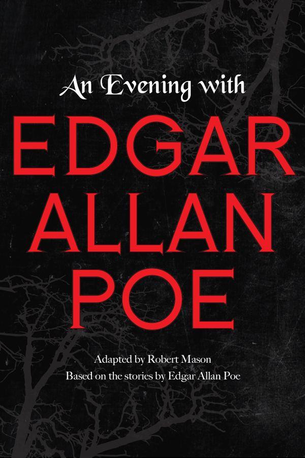 An Evening of Edgar Allan Poe An Evening with Edgar Allan Poe adapted by Robert Mason